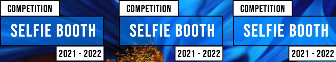 Selfie Booth Competition for 2021 – 2022